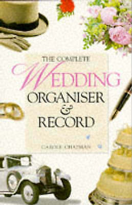 The Complete Wedding Organiser and Record (Complete Organiser), Chapman, Carole,