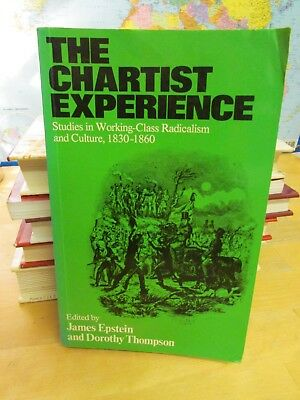 The Chartist Experience: Studies in Working Class Radicalism and Culture,...