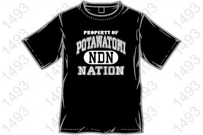 PROPERTY OF POTAWATOMI NDN NATION native pow wow FREE SHIP SMALL Black t-shirt
