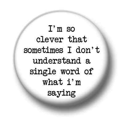 I'm So Clever 1 Inch / 25mm Pin Button Badge Oscar Wilde Quote Smart Intelligent