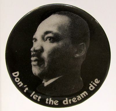 Martin Luther King DON'T LET THE DREAM DIE pinback button