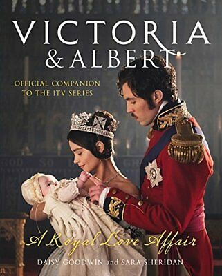 Victoria and Albert - A Royal Love Affair: O by Daisy Goodwin New Hardcover Book