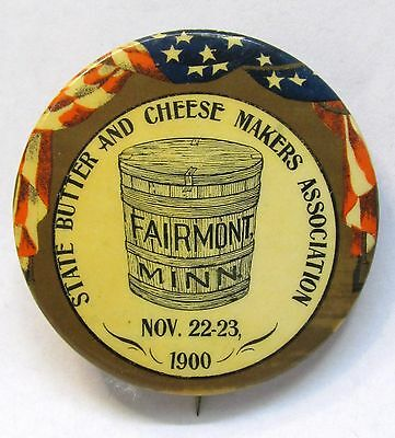 1900 STATE BUTTER & CHEESE MAKERS ASSOC. Fairmont MINNESOTA pinback button  *