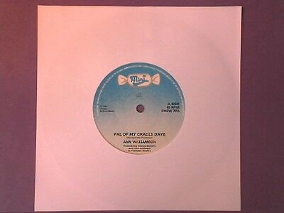 "Ann Williamson - Pal Of My Cradle Days (7"" single) CHEW 77"
