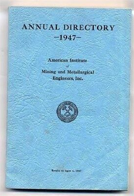 1947 Annual Directory American Institute of Mining & Metallurgical Engineers