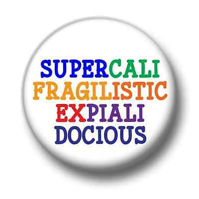 Supercalifragilisticexpialidocious 1 Inch / 25mm Pin Button Badge Mary Poppins