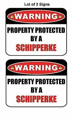 2 Count Warning Property Protected by an Schipperke Laminated Dog Sign