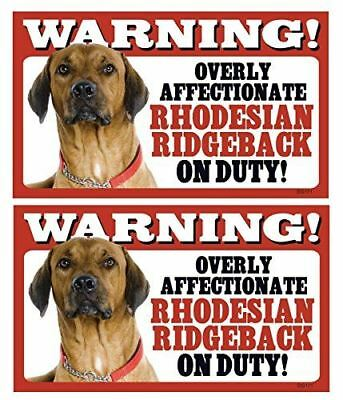 2 Count Warning! Overly Affectionate Rhodesian Ridgeback On Duty! Dog Sign with