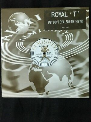 "ROYAL T - Baby don't ch'a leave me this way - ROYAL - DISCO MIX 12"" vinyl"