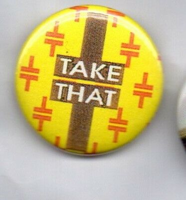 TAKE THAT BUTTON BADGE -  POP GROUP - MARK GARY JASON HOWARD ROBBIE 90s 25mm