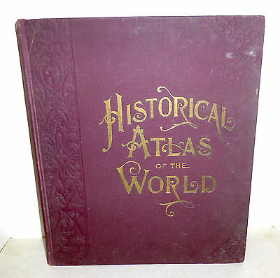 "1896 ""Historical Atlas of the World"" color maps, sketches, diagrams book"