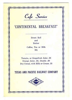 The Texas and Pacific Railway Cafe Service Continental Breakfast Menu 1940's