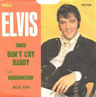 Elvis Presley:  Don't Cry Daddy / Rubberneckin' (U.K. pressing)