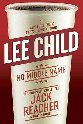 Jack Reacher: No Middle Name by Lee Child eBooks