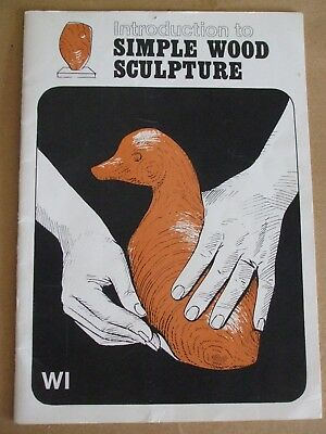 WI BOOKLET INTRODUCTION TO SIMPLE WOOD SCULPTURE Philip Jones 1977