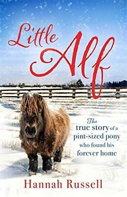 Little Alf: The true story of a pint-sized  by Hannah Russell New Paperback Book