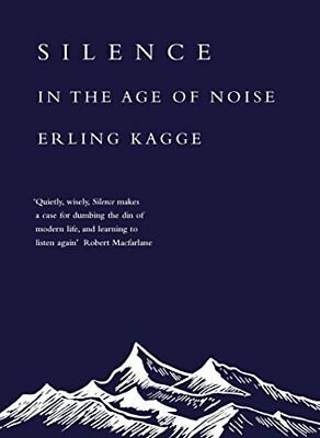 Silence: In the Age of Noise by Erling Kagge New Hardcover Book