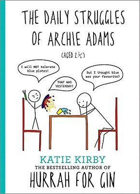 Hurrah for Gin: The Daily Struggles of Archie  by Katie Kirby New Hardcover Book
