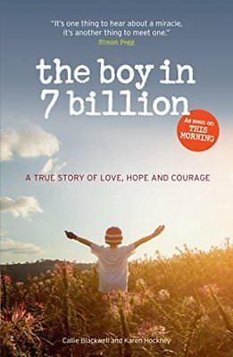 The Boy in 7 Billion: A true Story of lov by Callie Blackwell New Paperback Book