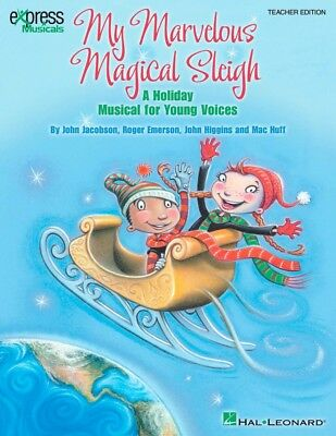 Hal Leonard My Marvelous Magical Sleigh A Holiday Musical Young Voices CR Kit