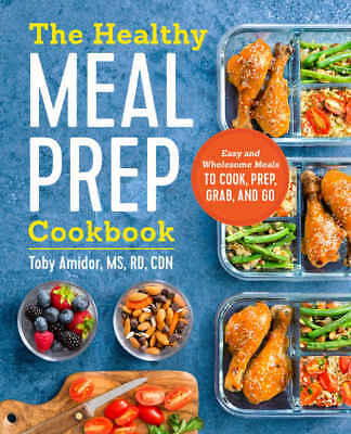 The Healthy Meal Prep Cookbook by Toby Amidor eBooks