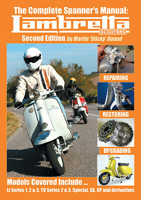 The complete Spanner's Lambretta scooters workshop manual by Sticky(2nd Edition)