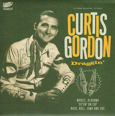 CURTIS GORDON - DRAGGIN / MOBILE ALABAMA / SITTIN' ON TOP + 1 (New Rockabilly EP