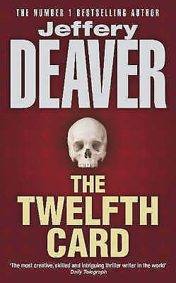 The Twelfth Card: Lincoln Rhyme Book 6 (Lincoln Rhyme Thrillers), Deaver, Jeffer