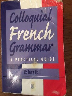 Colloquial French Grammar, A Practical Guide