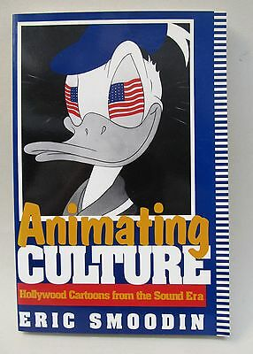 book ANIMATING CULTURE Hollywood Cartoons from the Sound Era ERIC SMOODIN 1993