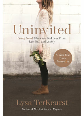 Uninvited : Living Loved When You Feel Less Than, Left Out, and Lonely Ebooks