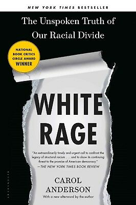 White Rage : The Unspoken Truth of Our Racial Divide by Carol Anderson Ebooks