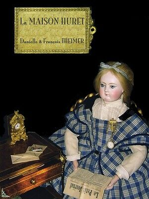 La maison Huret - The Huret dolls French book by Theimer