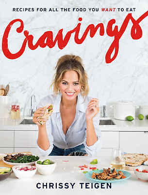 Cravings : Recipes for All the Food You Want to Eat by Chrissy Teigen eBooks