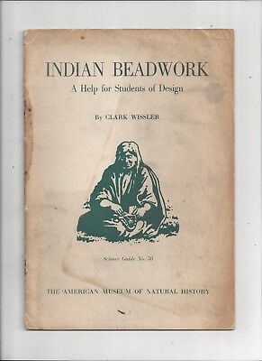 Wissler INDIAN BEADWORK quillwork designs Museum Natural History guide book #50