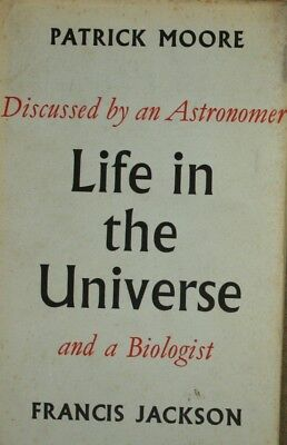 Life in the Universe, Moore, CBE,DSc,FRAS,Sir Patrick, Jackson, Francis, Very Go