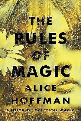 The Rules of Magic by Alice Hoffman (2017, Hardcover)