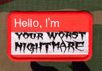 Hello I'm your Worst Nightmare Patch Military Tactical Patch Badge