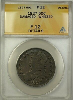 1827 Capped Bust Silver Half Dollar 50c Coin ANACS F-12 Details Damaged Whizzed