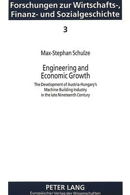 Engineering and Economic Growth: The Development of Austria-Hungary's Machi ...