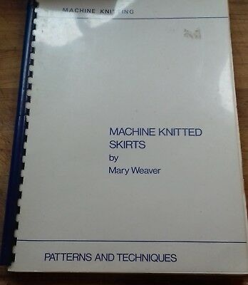Machine Knitted skirts mary weaver patterns & techiques Book