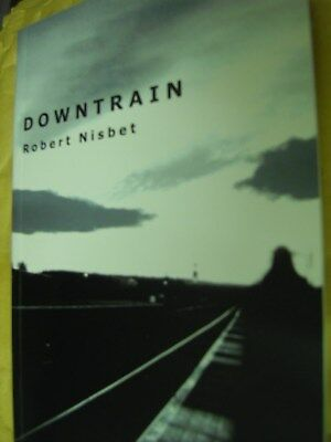 Downtrain by Robert Nisbet (Paperback, 2004) Signed
