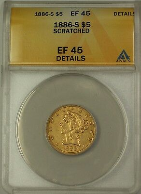 1886-S $5 Five Dollar Liberty Half Eagle Gold Coin ANACS EF-45 Details Scratched