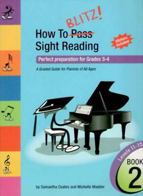How To Blitz Sight Reading Book 2 - Perfect preparation for Grades 3 - 4 - Piano