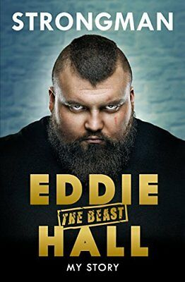 Strongman: My Story by Eddie 'The Beast' Hall New Hardcover Book