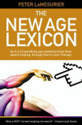 The New Age Lexicon: An A-Z of Everything You Wanted to Know from Absent Healing