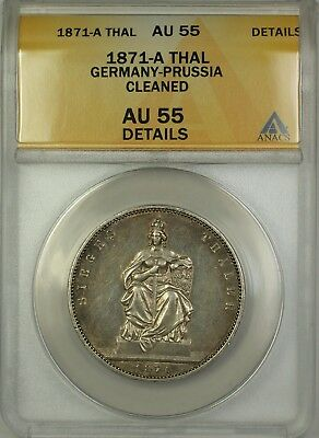 1871-A Germany-Prussia Silver Thaler Coin ANACS AU-55 Details Cleaned