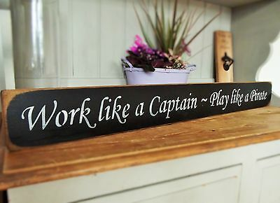 SHABBY CHIC SIGN PLAQUE BY AUSTIN SLOAN - Work like a Captain Play like a Pirate