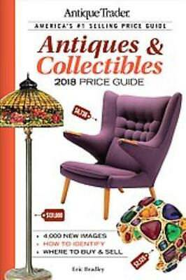 Antique Trader Antiques & Collectibles Price Guide 2018 - Bradley, Eric (Edt) -