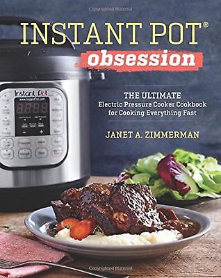 Instant Pot Obsession: The Ultimate Electric Pressure Cooker Cookbook for Coo...
